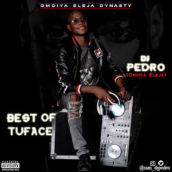 Best of Tuface by Dj Pedro