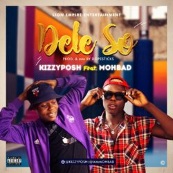 Kizzyposh Ft Mohbad - Dele so